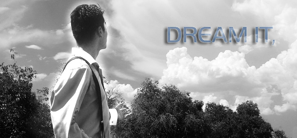 DREAM IT,